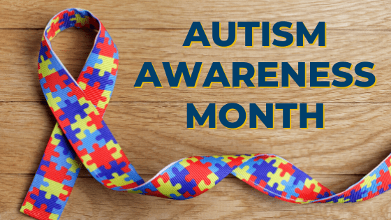 Autism Awareness Month – Resources for the Families of Children with Autism