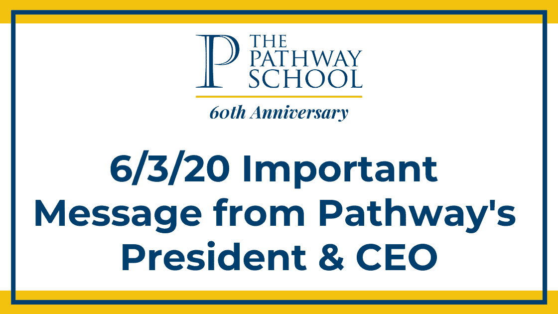 6/3/20 – Important Message from Pathway's President & CEO