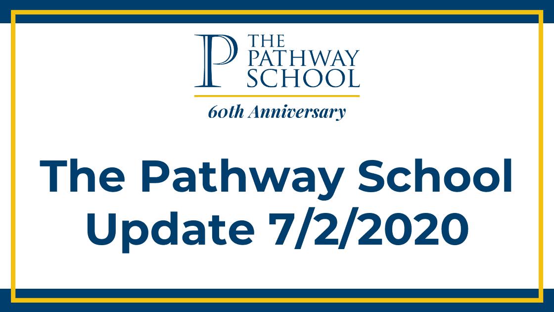 The Pathway School Update – 7/2/2020